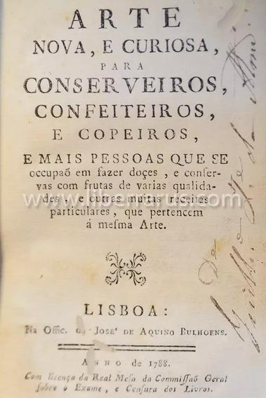 Livro Antigo Raro - Arte Nova, E Curiosa, Conserveiros 1788