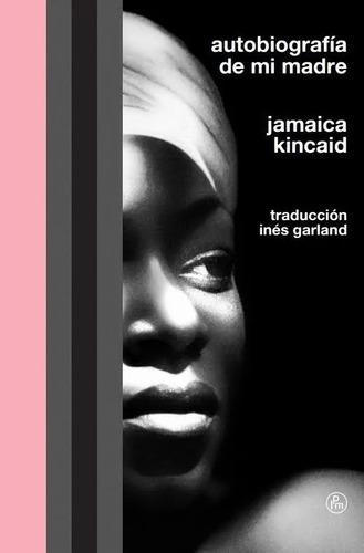 Imagen 1 de 1 de Autobiografía De Mi Madre - Jamaica Kincaid -envíogratiscaba