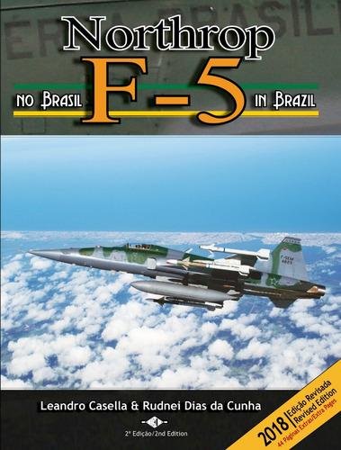 Imagem 1 de 1 de Northrop F-5 No Brasil 2ª Edição (revisada E Ampliada)