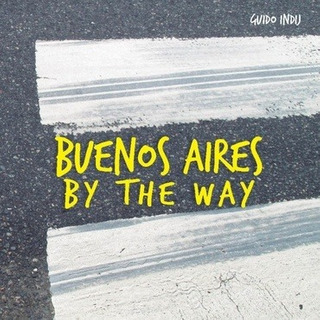 Buenos Aires By The Way - Guido Julian Indij