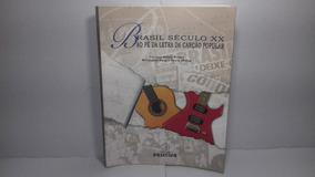 Livro Brasil Século Xx Ao Pé Da Letra Da Canção Popular