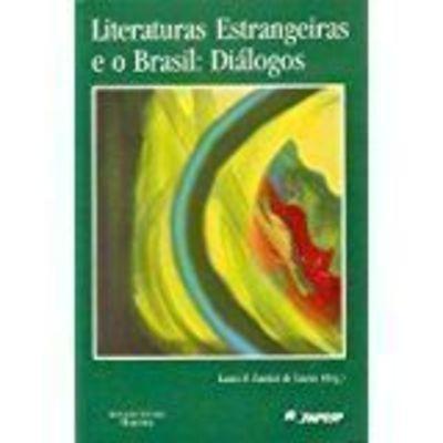 Literaturas Estrangeiras E O Brasil : Diálogos
