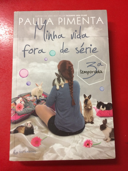 Livro Minha Vida Fora De Série - 3ª Temporada Paula Pimenta