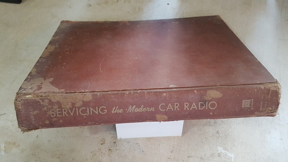 Livro Radios Antigos Servicing The Modern Car (eua 1948)
