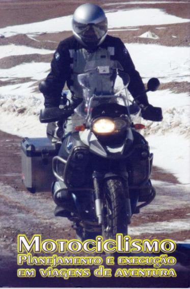 Livro Motociclismo - Planejamento E Execução Em Viagens