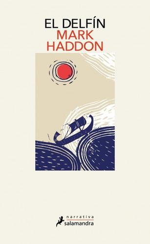 El Delfin. Mark Haddon. Salamandra