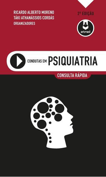 Condutas Em Psiquiatria - Consulta Rápida - 2ª Ed. 2017