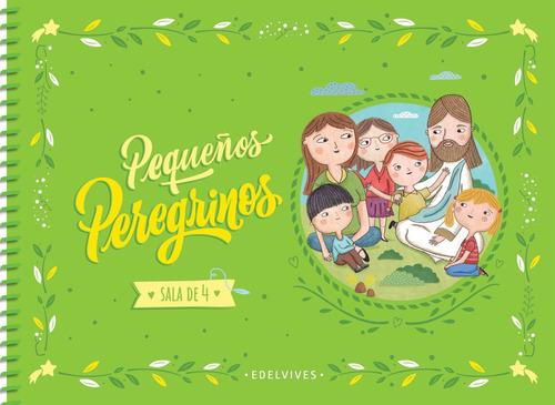 Peregrinos - Pequeños Peregrinos. Sala De 4