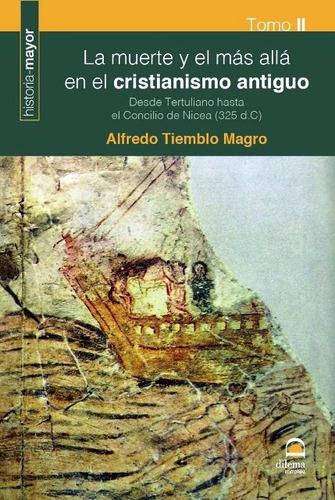 La Muerte Y El Mas Alla En El Cristianismo Antiguo T.2