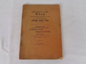 Livro Téze Proposito De Alguns Fenomenos Trofopatigos 1913*