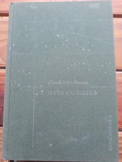 Livro - O Cru E O Cozido (mitológicas 1) - C. Lévi-strauss
