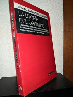 La Utopia Del Oprimido Ramiro Avila Santamaria Env Grat M5