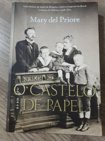 Livro O Castelo De Papel - Família Imperial Mary Del Priore