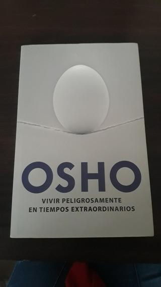 Osho - Vivir Peligrosamente En Tiempos Extraordinários