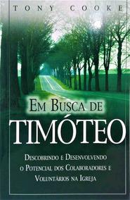 Livro Em Busca De Timóteo / Tony Cooke