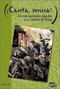 Canta Musa! Los Episodios Mas Fascinantes De La Guerra De Tr