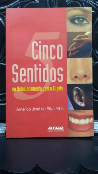 Cinco Sentidos No Relacionamento Com O Cliente, Américo José