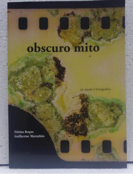 Obscuro Mito Fátima Roque Editora Lumarel