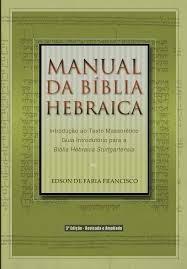 Manual Da Bíblia Hebraica - Edson F. Francisco - Vida Nova