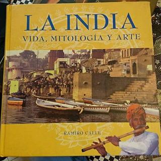 ** La India ( Vida , Mitologia Y Arte ) ** Ramiro Calle
