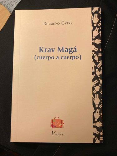 Imagen 1 de 3 de Libro Krav Magá (cuerpo A Cuerpo) Ricardo Czikk Viajera