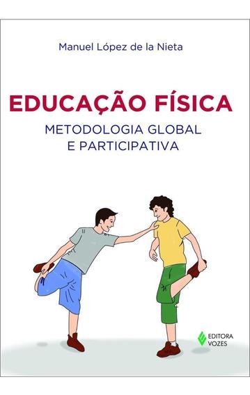 Educação Física - Metodologia Global E Participativa