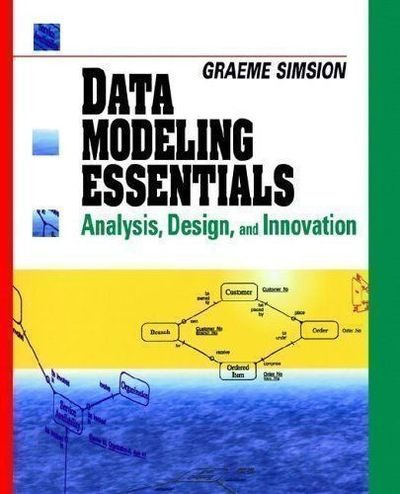 Data Modeling Essentials: Analysis, Design, And Innovation.