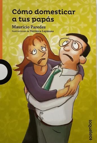Imagen 1 de 2 de Como Domesticar A Tus Papas Cpa Inl Ln / Librería Lealibros