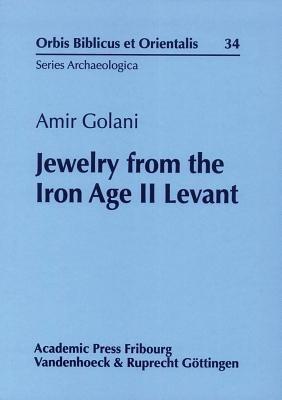 Jewelry From The Iron Age Ii Levant - Amir Golani (hardba...