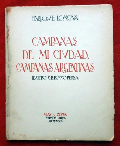 E. Loncan Campanas De Mi Ciudad Campanas Argentinas Firmado