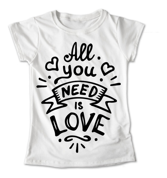 Blusa All You Need Is Love Colores Playera Estampado #280