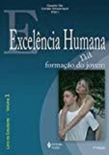 Excelência Humana Na Formação Do Jovem. 2ª Ed. - Vol. 1