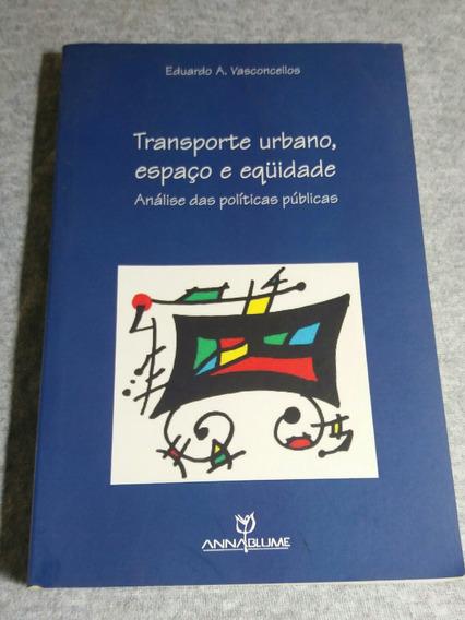 Livro Transporte Urbano, Espaço E Equidade