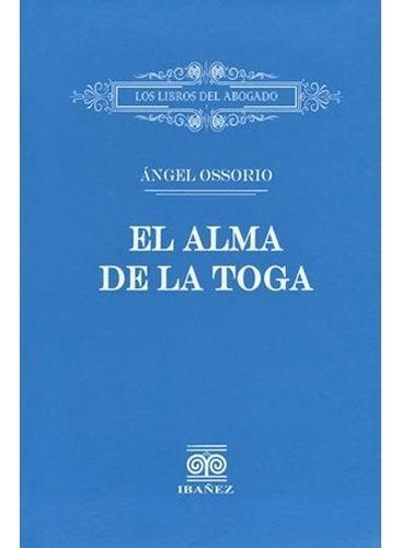 El Alma De La Toga. Ángel Ossorio