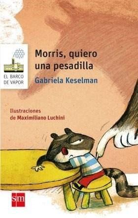 Morris, Quiero Una Pesadilla - Gabriela Keselman