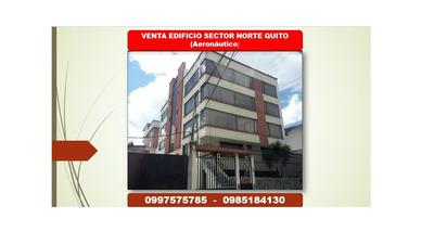 Venta Edificio Sector Norte De Quito( Aeronáutico)