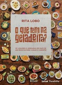 O Que Tem Na Geladeira ? Rita Lobo