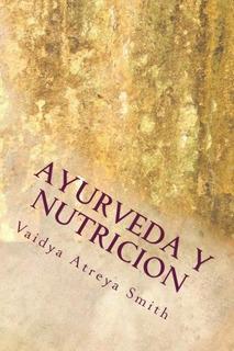 Libro : Ayurveda Y Nutricion: Nutricional Constitucional ...