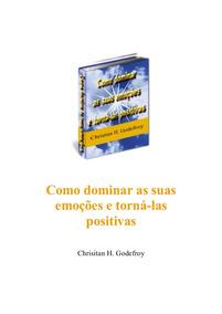 Audiobook Como Dominar As Suas Emoções E Torná-las Positivas