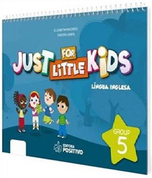 Just For Little Kids - Grupo 5 - Educacao Infantil - Jardim