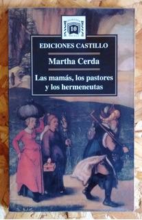 Las Mamás, Los Pastores Y Los Hermeneutas De Martha Cerda
