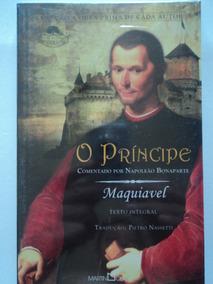 Livro-o Príncipe:maquiavel:comentado Por Napoleão Bonaparte
