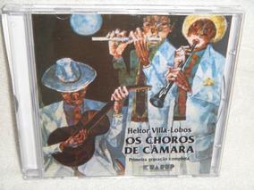 Cd - Heitor Villa - Lobos - Os Choros De Câmara