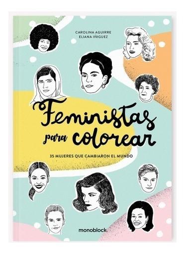 Feministas Para Colorear Carolina Aguirre Y Eliana Iñiguez