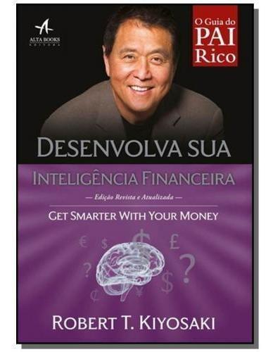 Pai Rico, Pai Pobre - Desenvolva Sua Inteligência Financeir