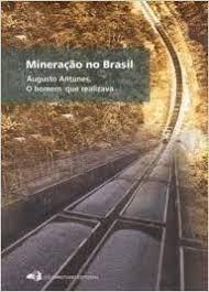 Livro Mineração No Brasil Augusto Antunes