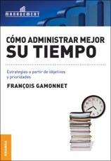 Libro Como Administrar Mejor Su Tiempo De Francois Gamonnet