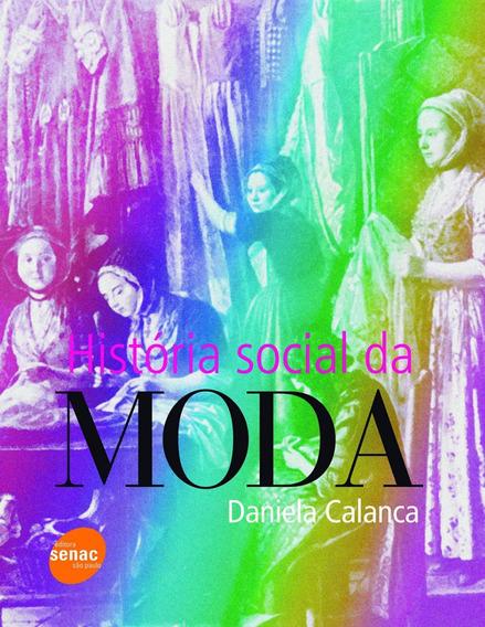 História Social Moda Livro Daniela Calanca + Brindes + Frete
