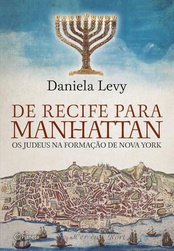 De Recife Para Manhattan: Os Judeus Na Nova Formação De No