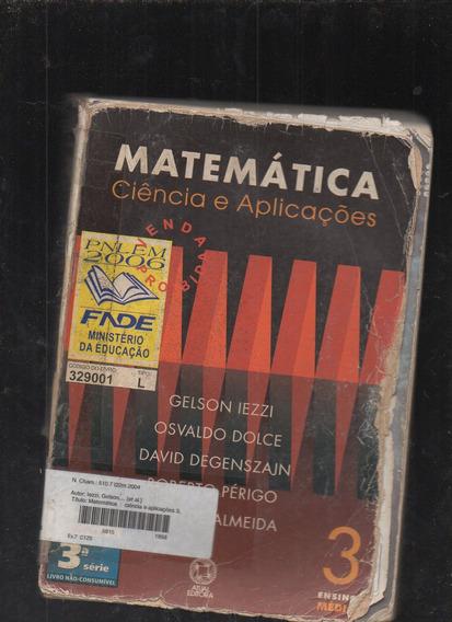 Livro Matemática: Ciência E Aplicações- 3 Série- Iezzi/dolce